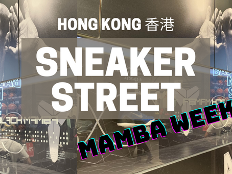 Hong Kong Sneaker Street: Mamba Week