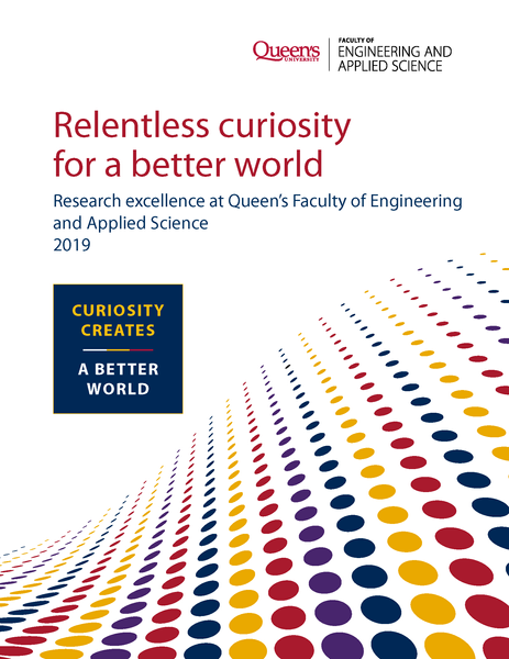 Relentless curiosity for a better world: Research excellence at Queen's Faculty of Engineering and Applied Science 2019