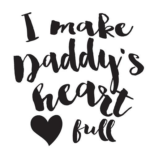 I Make Daddy's Heart Full