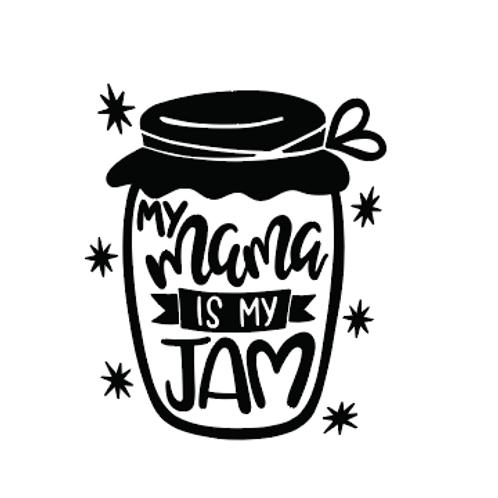 Mama is my Jam