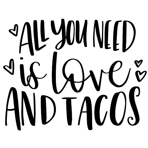 All you Need is Love & Tacos