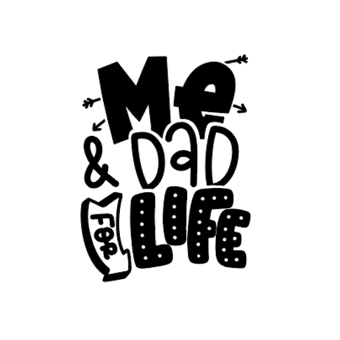 Me & Dad for life