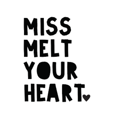Miss melt your heart