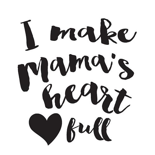 I Make Mama's heart full