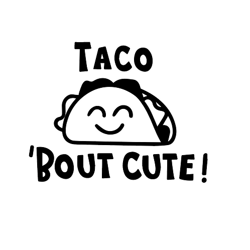 Taco bout cute
