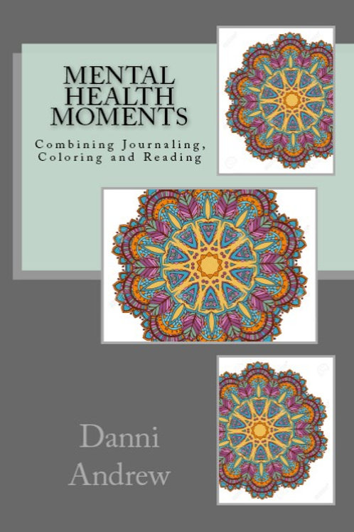 Book: Mental Health Moments; Combining Coloring, Journaling and Reading - SIGNED