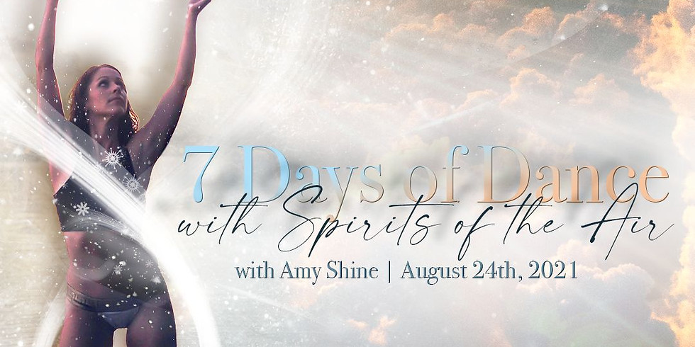 7 Days of Dance with the Spirits of the Air