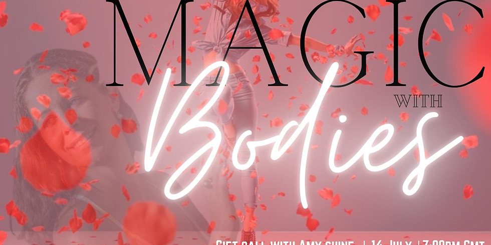 Magic with Bodies: Free Gift Call with Amy Shine