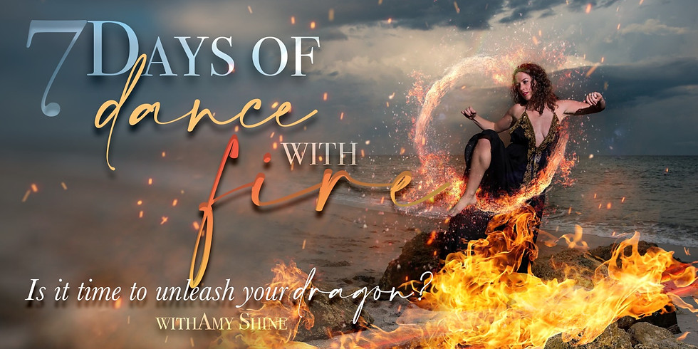 7 Days of Dance with Fire with Amy Shine Online
