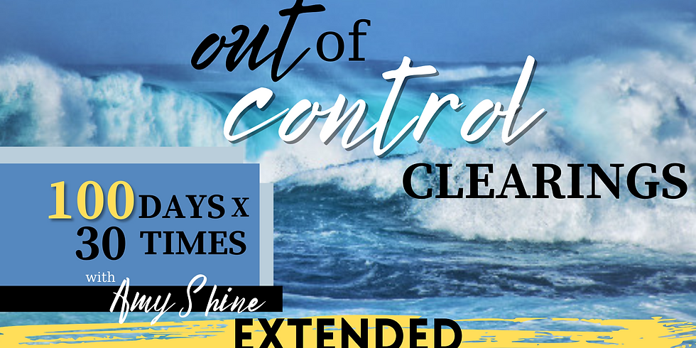 Out of Control Clearings 100x30 with Amy (EXTENDED)