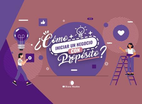 ¿Cómo iniciar un negocio con propósito?