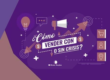 ¿Cómo vender con o sin crisis?