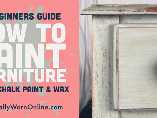 Beginners Guide on How to Use Chalk Paint, Distress & Wax to Paint Furniture & Cabinets