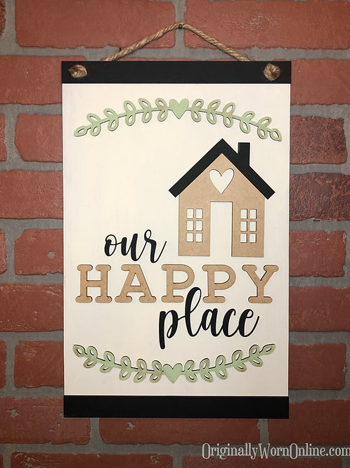 DIY Pre-Cut Kit: Our Happy Place Sign