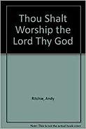 Thou Shalt Worship The Lord Thy God.jpg