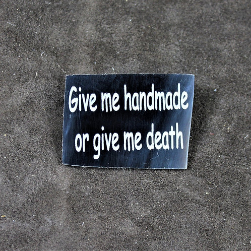 Give me handmade, or give me death