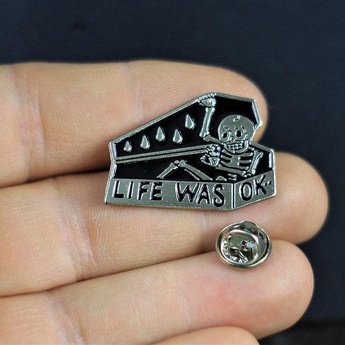 Life was okay, skeleton in casket, dark humour enamelled pin