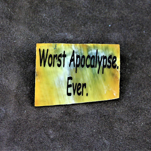 Worst apocalypse ever, horn pin, brooch