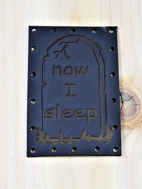 Now I sleep, morbid sew on leather patch, dark humour