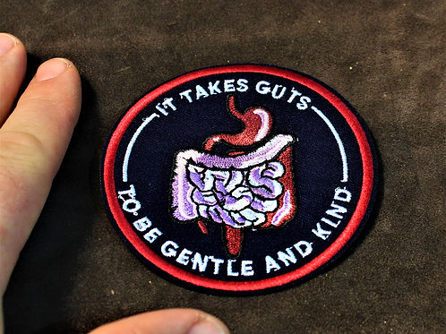 It takes guts to be gentle and kind patch