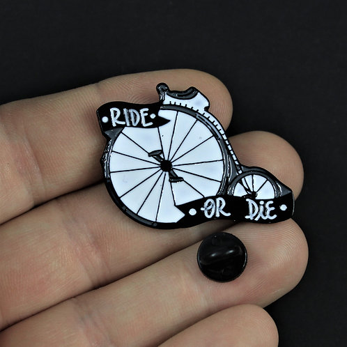 Ride or Die, enamled metal pin