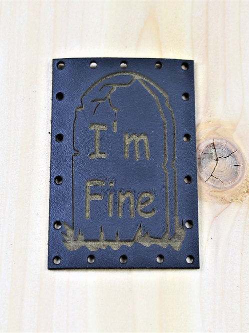 I'm fine, tombstone patch, black leather sew on