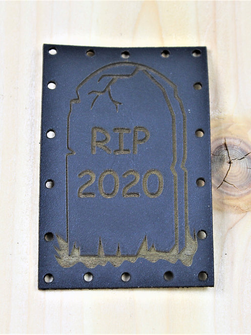 RIP 2020, black leather sew on patch, ironic, honest
