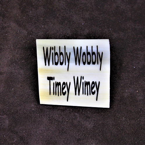 Wibbly wobbly timey wimey, horn pin, brooch