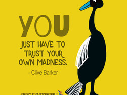 The Aviary in My Head: Trust Your Madness