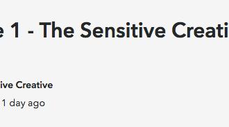 New Podcast #1 The Sensitive Creative