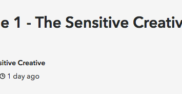 New Podcast #1 The Sensitive Creative