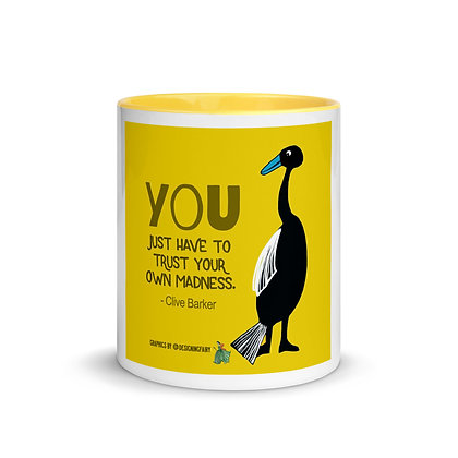 Trust Your Madness Mug with Color Inside