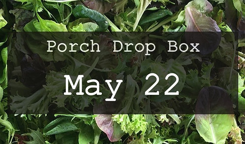 Porch Drop Box- May 22