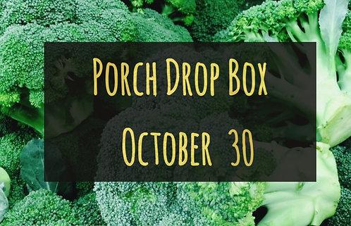 Porch Drop Box- October 30