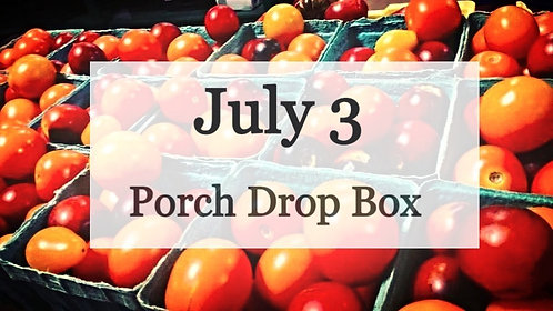 Porch Drop Box- July 3