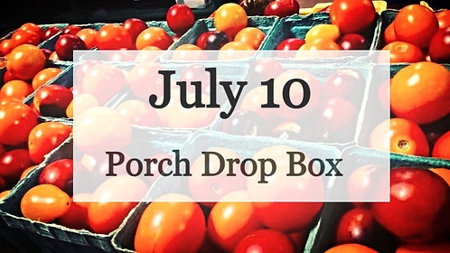 Porch Drop Box- July 10