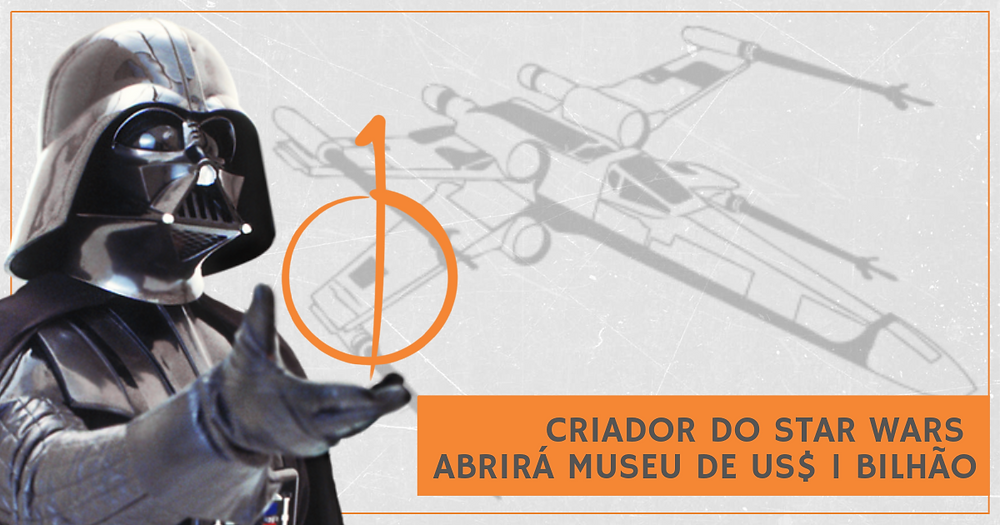 Criador do Star Wars abrirá museu de US$ 1 Bilhão