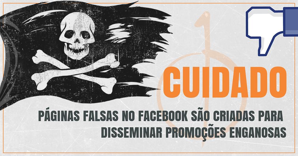 Páginas falsas no Facebook são criadas para disseminar promoções enganosas