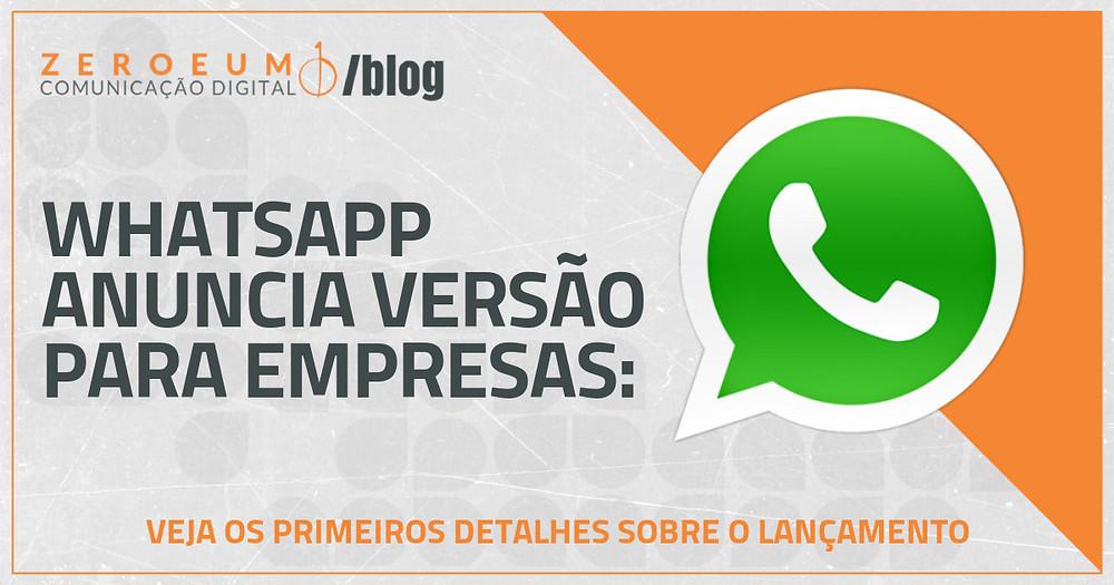 WhatsApp anuncia versão para empresas: veja os primeiros detalhes sobre o lançamento