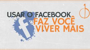 Usar o facebook faz você viver mais