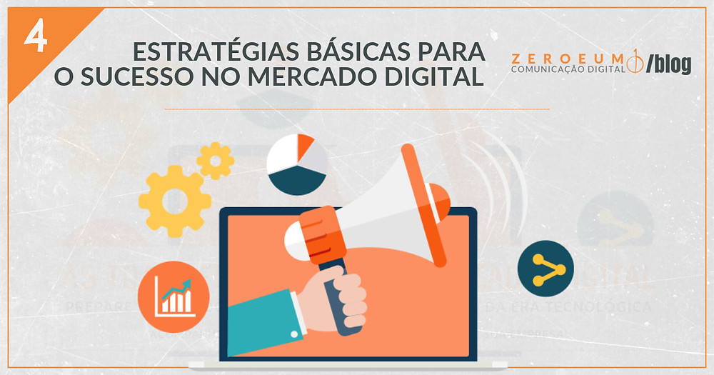 Estratégias básicas para o sucesso no mercado digital