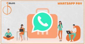 WhatsApp Pay: tudo sobre a ferramenta de pagamentos online do WhatsApp já disponível no Brasil
