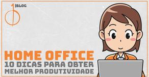 Home Office: 10 dicas para obter a melhor produtividade