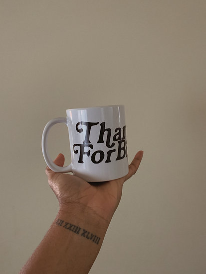 Thank You For Breathing! Mug