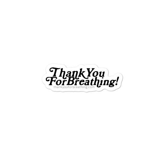 Thank You For Breathing! stickers