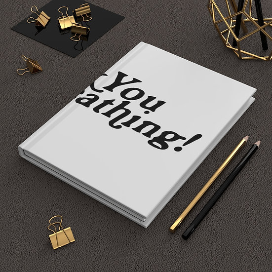 Thank You For Breathing! hardcover journal