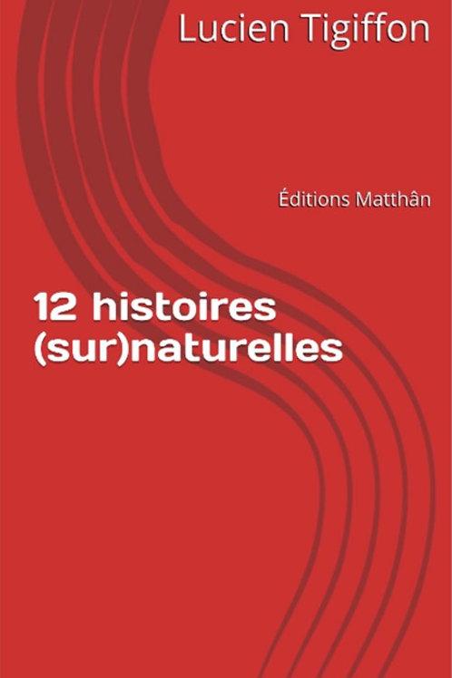 12 histoires (sur)naturelles