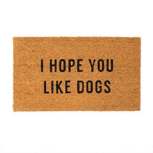 שטיח סף כניסה לבית או לבניין I HOPE YOU LIKE DOGS