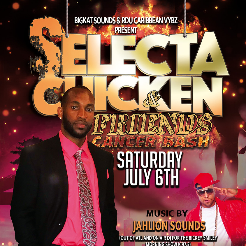 Selecta Chicken & Friends (Cancer Bash)