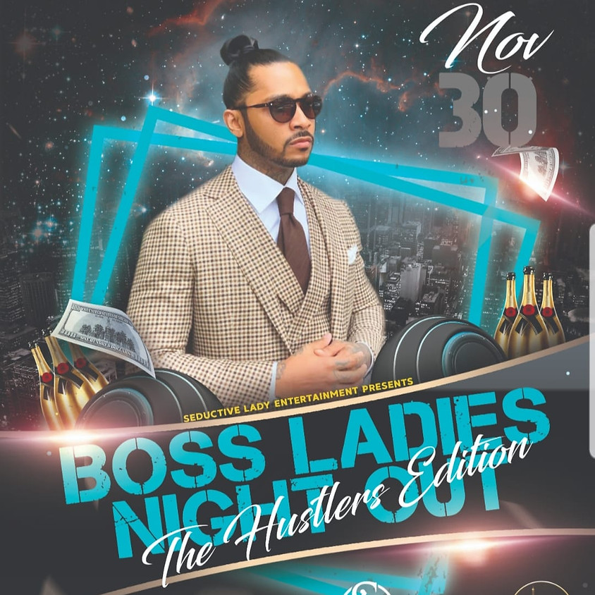 Boss Ladies night Out The Hustlers Edition